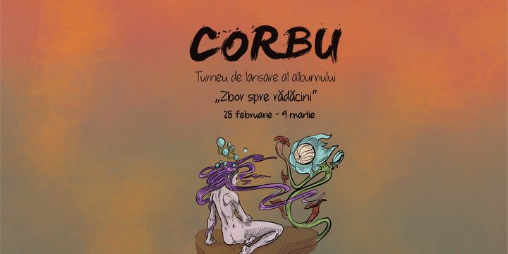 Corbu: Turneu de lansare album Zbor spre Rădăcini