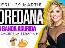 Loredana & Banda Agurida - 29 martie - Berăria H