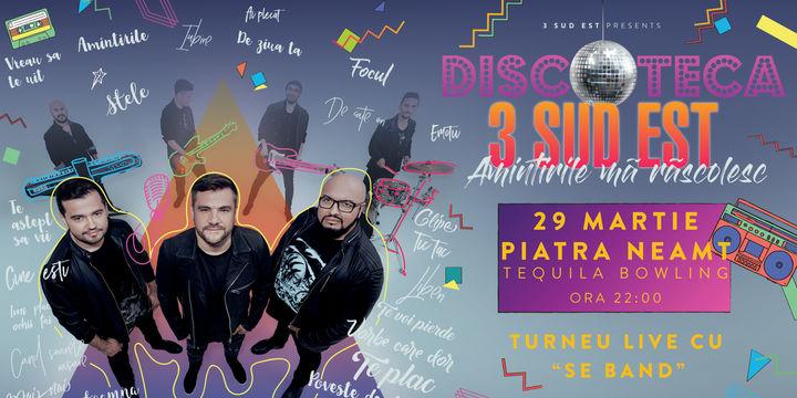 Piatra Neamt: Turneu Discoteca - Amintirile ma rascolesc - 3Sud Est