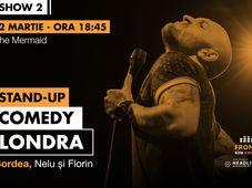 Londra 2: Stand-up comedy cu Bordea, Nelu și Florin