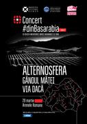 Concert #dinBasarabia - Alternosfera, Gândul Mâței și Via Dacă