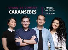 Caransebeș: Stand-up comedy cu Tănase, Mane, Ioana și Luiza