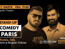 Paris: Stand-up comedy cu Micutzu, Geo și Florin și Bogdan Drăcea
