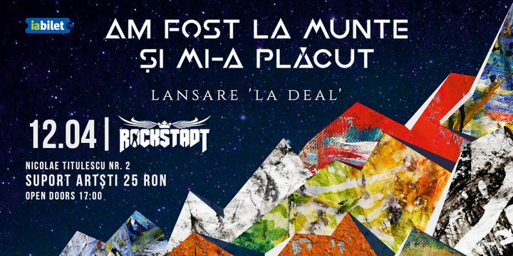 """Am Fost La Munte Și Mi-a Plăcut - Lansare """"La Deal"""""""