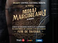 """Brasov: Lansare album Mihai Margineanu - """"Fum de Taverna"""""""