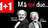 Cluj-Napoca: Mă tot duc - Oana Pellea & Mihai Gruia Sandu