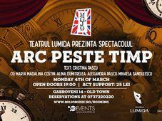 Arc peste timp by Teatrul Lumida