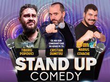 Stand-up comedy cu Cristian Dumitru, Tiberiu Popovici & Marius Covache