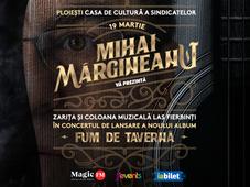 """Ploiesti: Lansare album Mihai Margineanu - """"Fum de Taverna"""""""