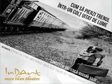 Teatrul InDArt: Cum sa pierzi trenul într-un colț uitat de lume