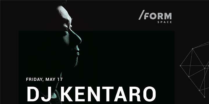 DJ Kentaro at /FORM SPACE