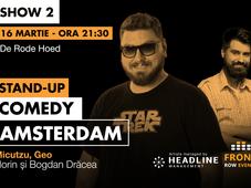 Amsterdam 2 : Stand-up comedy cu Micutzu, Geo și Florin și Bogdan Drăcea
