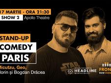 Paris 2: Stand-up comedy cu Micutzu, Geo și Florin și Bogdan Drăcea