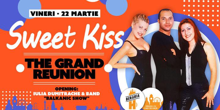 Sweet Kiss - The Grand Reunion - Berăria H