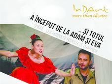 Teatrul InDArt: Si totul a inceput de la Adam si Eva