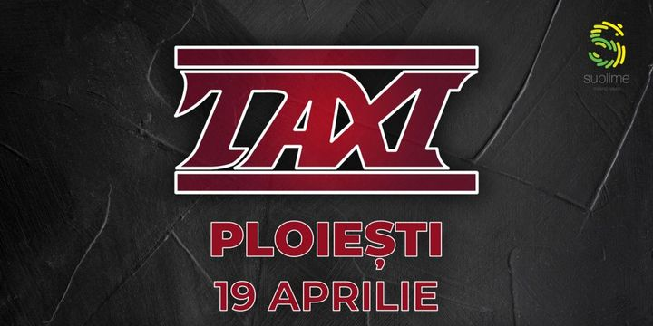 Taxi - Live la Ploiești