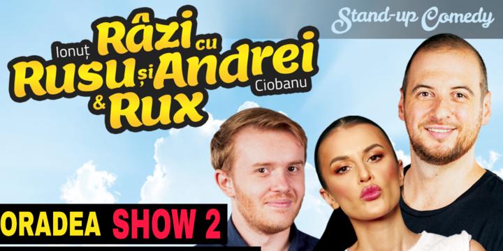 Oradea SHOW 2: Stand-up Comedy ,,Razi cu Rusu si Andrei & Rux