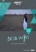 Deja Who - lansare videoclip / Expirat / 25.03