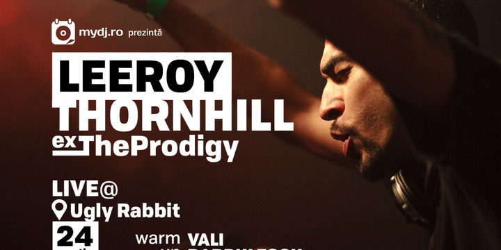 Leeroy Thornhill - Live [ Ex The Prodigy ]  warm up: Vali Barbulescu