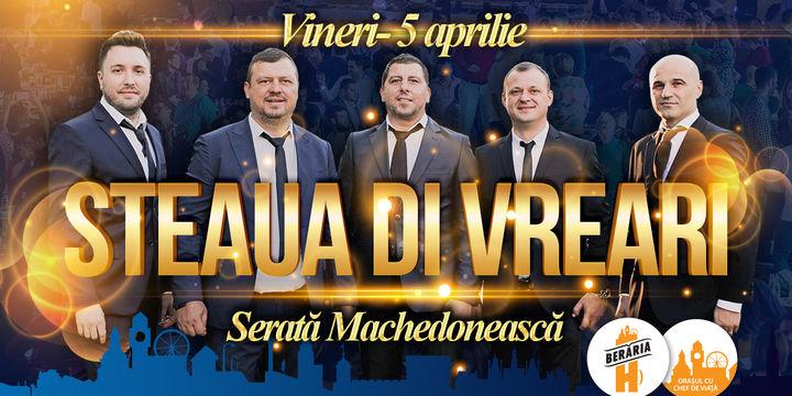 Serată Machedonească: Steaua di Vreari // 5 aprilie