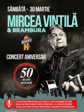 Mircea Vintilă & Brambura // Aniversar // 50 de ani pe scenă