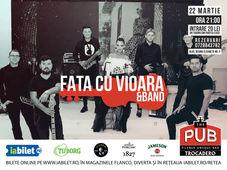 Fata cu vioara & Band Live la The PUB