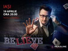 Iași: BeLIEve by Vlad Grigorescu