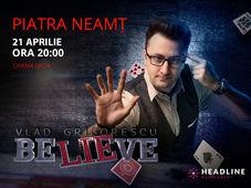 Piatra Neamț: BeLIEve by Vlad Grigorescu