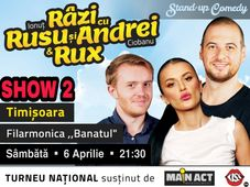 Timisoara SHOW 2: Stand-up Comedy Razi cu Rusu si Andrei & Rux