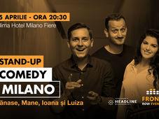 Milano: Stand-up comedy cu Tănase, Mane, Ioana și Luiza