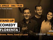 Florența: Stand-up comedy cu Tănase, Mane, Ioana și Luiza