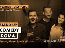 Roma: Stand-up comedy cu Tănase, Mane, Ioana și Luiza