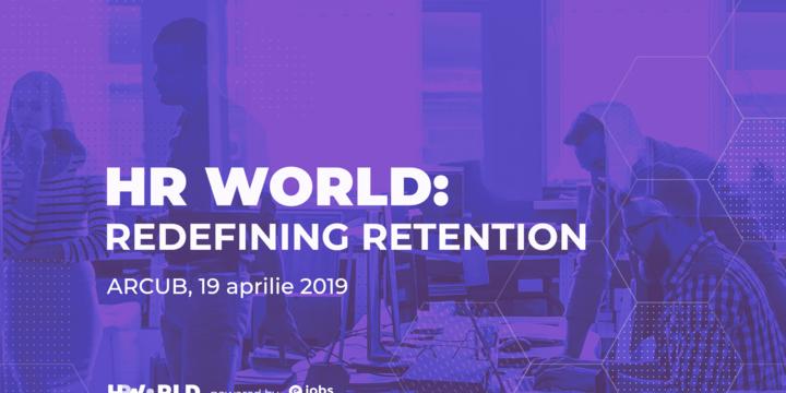 Conferinta HR World: Redefining Retention