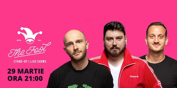 The Fool: Stand-up comedy cu Bordea, Micutzu și Mane Voicu