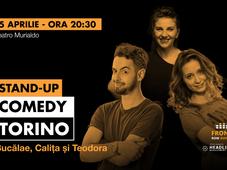 Torino: Stand-up comedy cu Bucălae, Calița și Teodora