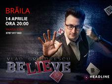 Brăila: BeLIEve by Vlad Grigorescu