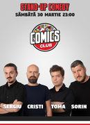 Stand Up Comedy cu Sorin, Sergiu, Cristi & Toma la Comics Club