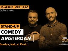 Amsterdam: Stand-up comedy cu Bordea, Nelu și Florin
