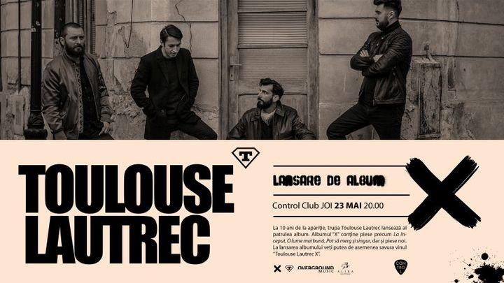 """Toulouse Lautrec lansează noul album """"X"""""""