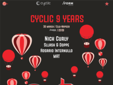 Cyclic 9 Years Anniversary în Cluj-Napoca