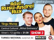 Show 2 - Târgu Mureș: Stand-up Comedy - Râzi cu Rusu și Andrei & Rux