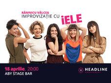 Râmnicu Vâlcea: Girls Impro Night - Trupa iELE