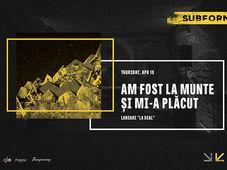 Am Fost La Munte Si Mi-a Placut at SubForm