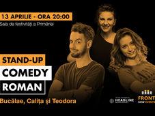 Roman: Stand-up comedy cu Bucălae, Calița, Teodora
