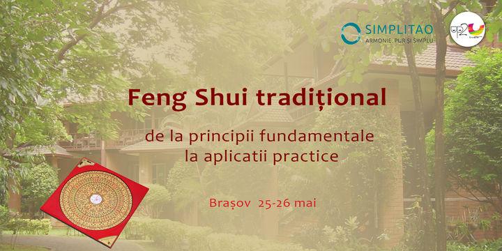 Workshop: FENG SHUI TRADITIONAL De la principii fundamentale la aplicatii practice