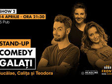 Galați 2: Stand-up comedy cu Bucălae, Calița, Teodora