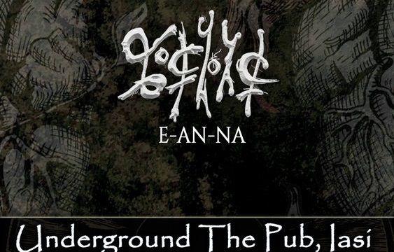 E-an-na la Iași - 14 iunie | Underground The Pub