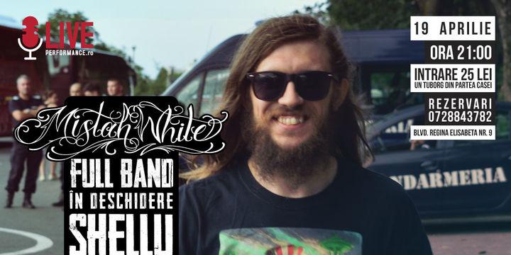 Mistah White Full band // în deschidere Shellu - la The PUB