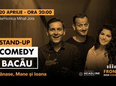 Bacău: Stand-up comedy cu Tănase, Mane și Ioana