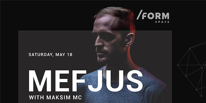 Mefjus at /FORM SPACE